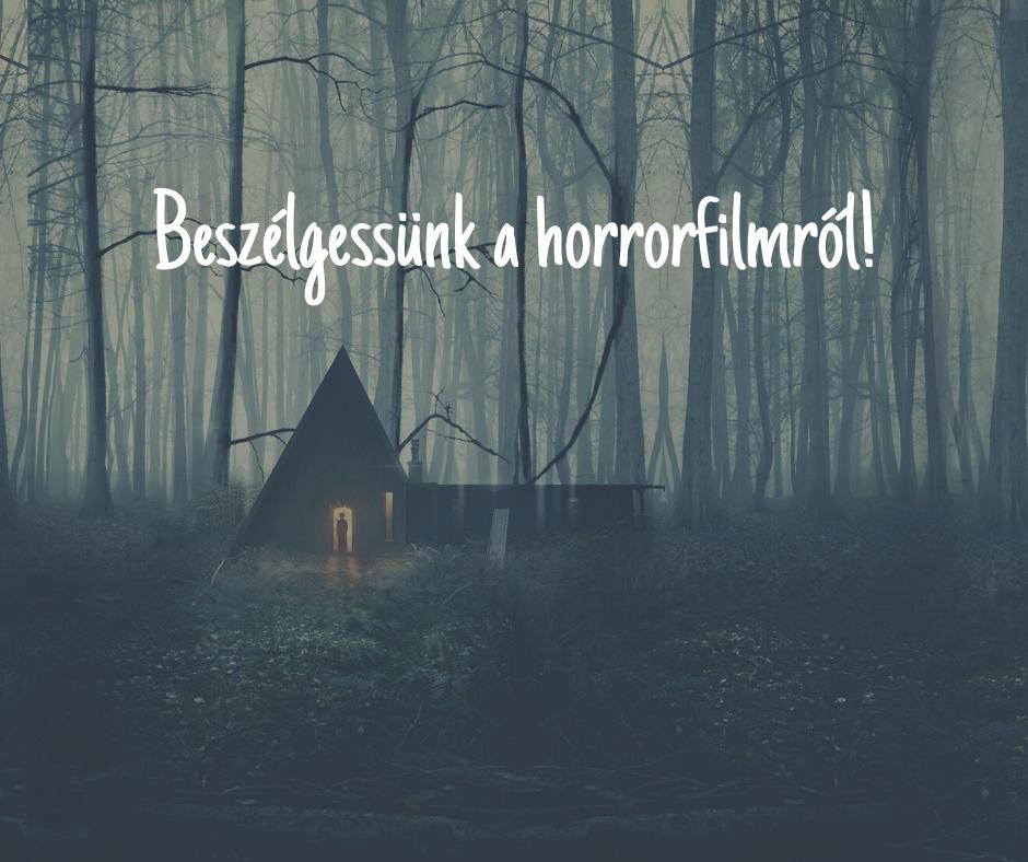 Beszélgessünk a horrorfilmről!